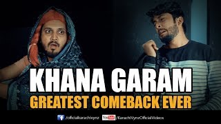 KHANA GARAM vs GREATEST COMEBACK EVER | Karachi Vynz Official