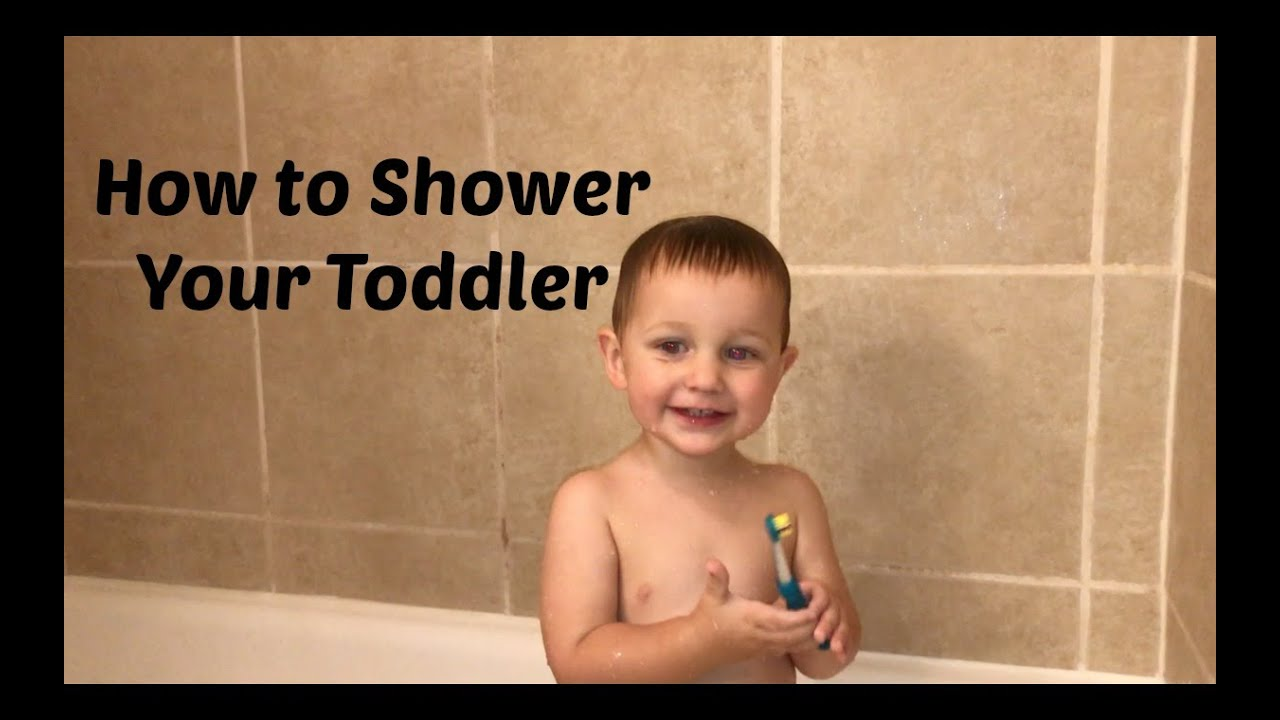 How To Shower Your Toddler - YouTube