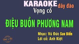 Karaoke - Điệu Buồn Phương Nam | vọng cổ câu 126 dây đào