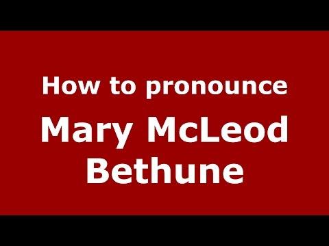 How to pronounce Mary Mcleod Bethune (American English/US)  - PronounceNames.com
