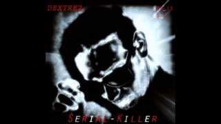 DEXTREZ - SériaL-KilleR - #DX13 #SK (2014)
