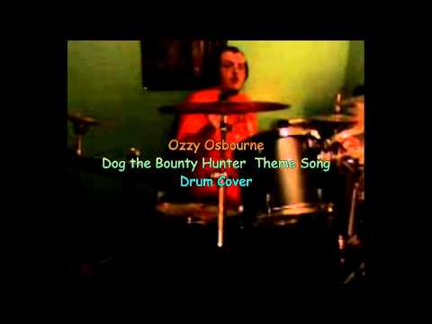 Ozzy Osbourne Dog the Bounty Hunter Theme Song Drum Cover