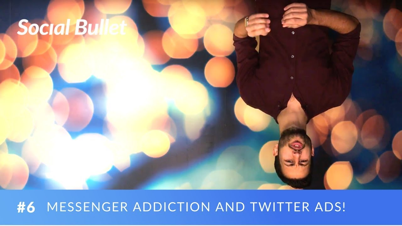 Messenger Addiction, Twitter Ads and Upside Down Christmas Trees! | Social  Bullet