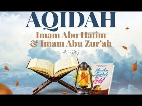 Aqidah Imam Abu Hatim Dan Imam Abu Zur'ah Ar-Razy ( Episode 7 | Sesi 3)