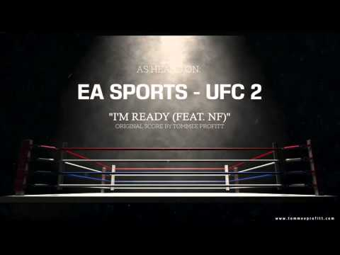 NF - I'm Ready // Produced By Tommee Profitt (EA Sports UFC 2)