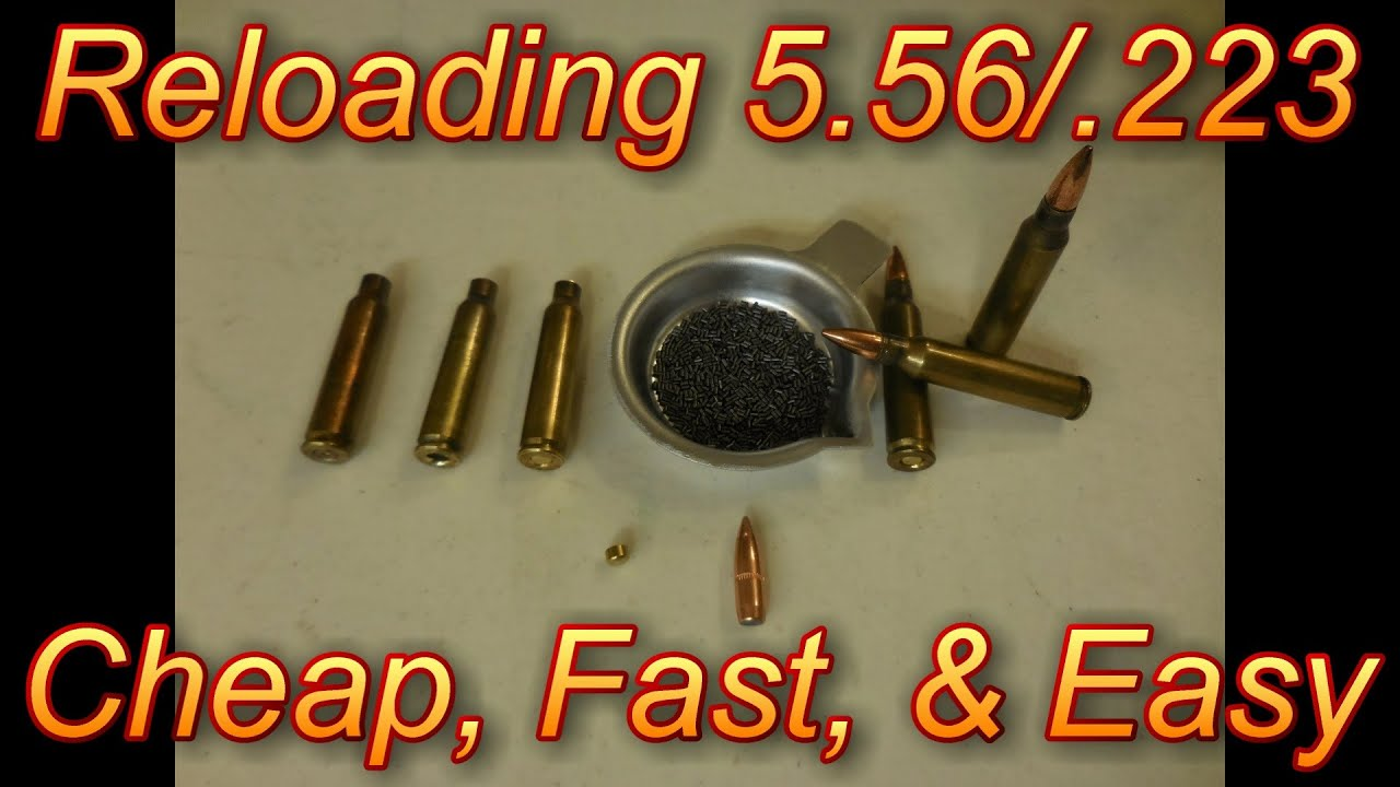 Reload 5 56  223 Cheap Fast & Easy