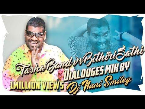 TASHA BAND VS BITHIRI SATHI DIALOUGES MIX BY DJ NANI SMILEY 9908460992