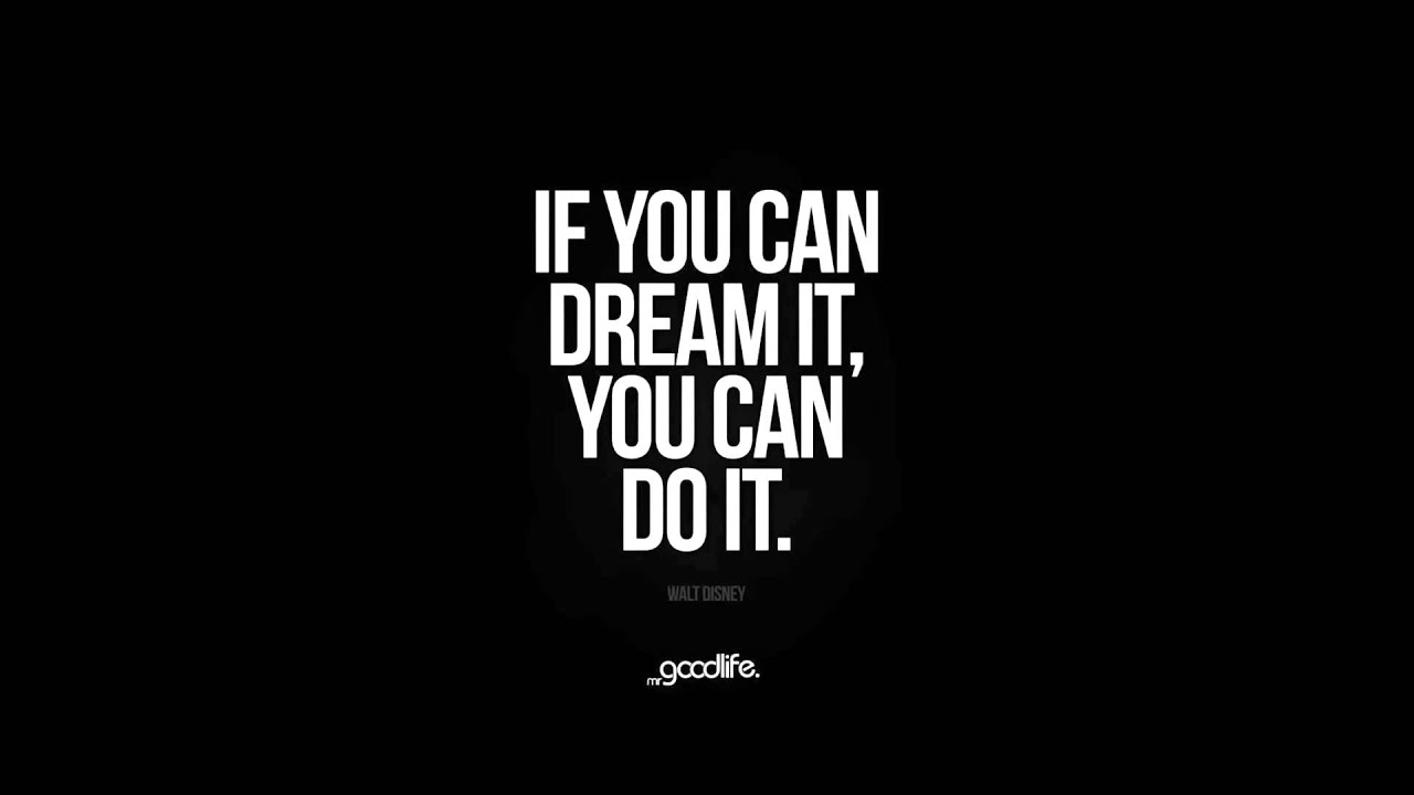 If You Can Dream It, You Can Do It Youtube