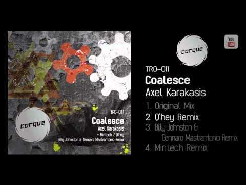 "Axel Karakasis ""Coalesce"" (Q'hey Remix)   Torque   TRQ011"