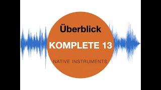 Komplete 13 - Native Instruments - Ein Überblick