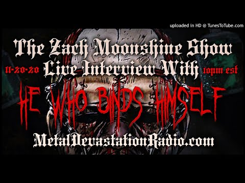 He who Binds Himself - Interview 2020 - The Zach Moonshine Show