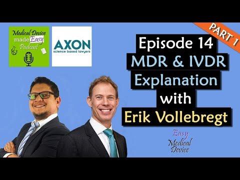 MDR and IVDR explained by Erik Vollebregt PART 1 (Medical Devices)
