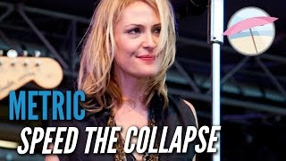 Metric - Speed The Collapse (Live at the Edge)