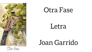 OTRA FASE/LETRA/JOAN GARRIDO