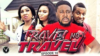 TRAVEL NO TRAVEL (FINAL EPISODE) - UCHENANCY 2019 NEW MOVIE ALERT