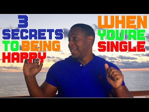 3 Secrets To Being Happy When You Are Single