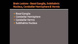 Brain Lesions - Basal Ganglia, Subthalmic Nucleus, Cerebellar Hemisphere & Vermis