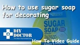 How to use sugar soap in preparation for decorating