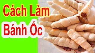 Cách Làm Bánh Ốc Nhân Mứt Khóm Món Ăn Vặt Ngon Dễ Làm #nguyensonmientay#cachlambanhoc#monanvatngon
