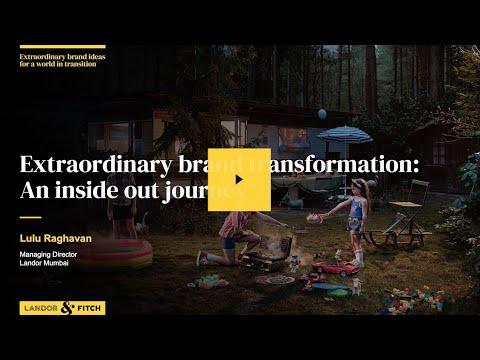Extraordinary Webinar - Extraordinary brand transformation:  An inside out journey