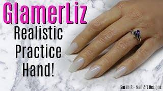 👋🏼 GLAMERLIZ REALISTIC PRACTICE HAND 👋🏼 REVIEW & HOW TO USE