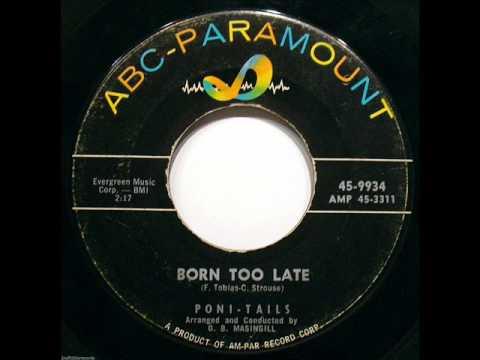 Born Too Late  - Poni- Tails