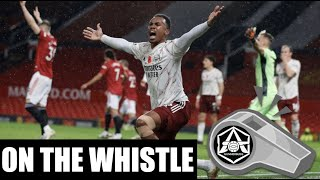 On the Whistle: Man Utd 0  1 Arsenal  'Yes, you read that right. GET IN!!!!!'