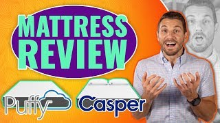 Puffy Vs Casper Mattress Review (2019 Updated)