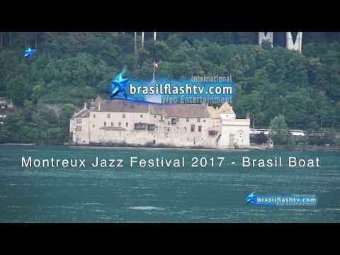 Brasil Flash TV International - Montreux Jazz Festival 2017 - Brasil Boat parte 3