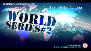 Spanish Bullfighting Instrumental music)