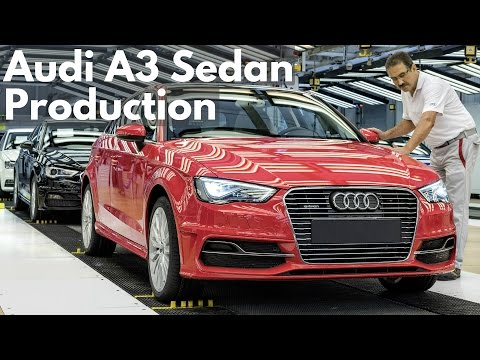 Audi A3 Sedan Production