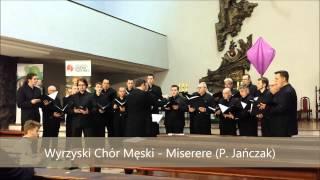 Wyrzyski Chór Męski - Miserere (P. Jańczak)