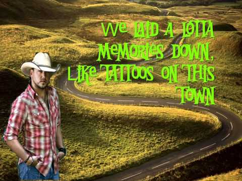 Jason Aldean- Tattoos On This Town HD Lyrics (On Screen)[New Single 2011]