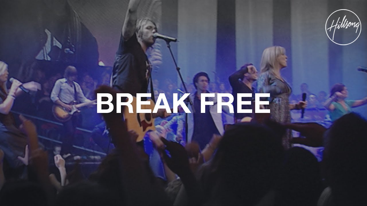 Break Free - Hillsong Worship