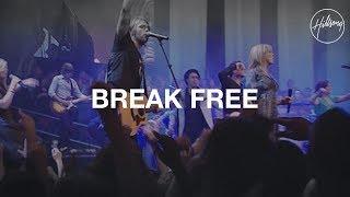 Break Free - Hillsong Worship