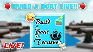 BUILD A BOAT LIVE!! 😜🦙 - ROBLOX