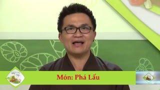 Chương trình dạy nấu món chay Phá lấu Hướng dẫn: Nguyễn Dzoãn Cẩm V...