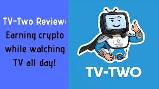 TV-Two Review: Earning crypto while watching TV all day long!