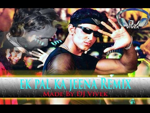 Ek pal ka jeena Remix By DJ vivek