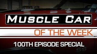Muscle Car Of The Week 100th Episode Special Presentation Video