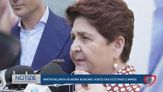"""MINISTRA BELLANOVA AD ANDRIA: """"RILANCIARE L'AGRICOLTURA ASCOLTANDO LE IMPRESE"""""""