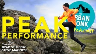 Reaching Peak Performance with Guests Brad Stulberg and Steve Magness