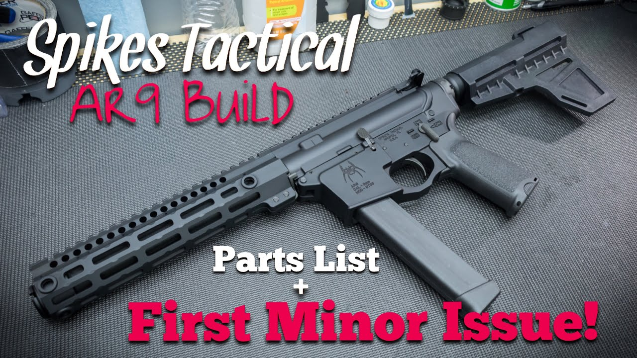 Spikes Ar9 Build - Parts List   First Minor Issue