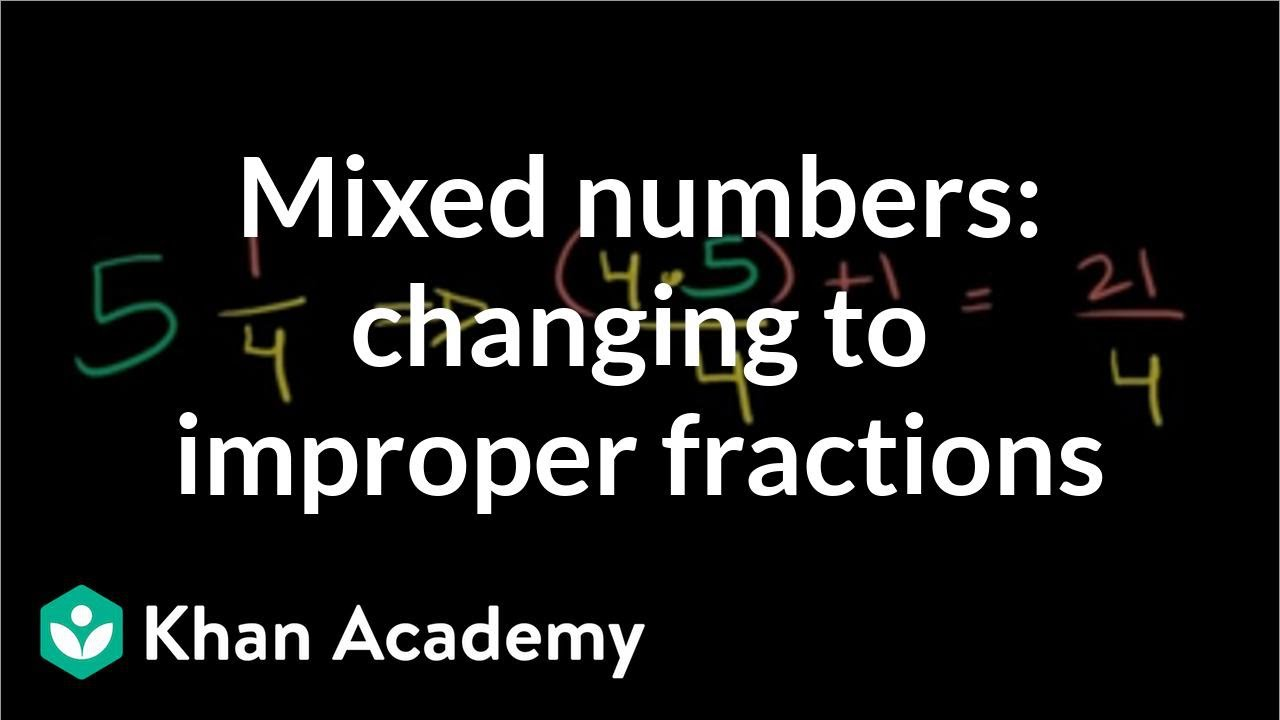 medium resolution of Writing mixed numbers as improper fractions (video)   Khan Academy