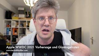 Apple WWDC 2021 Vorhersage und Glaskugelraten