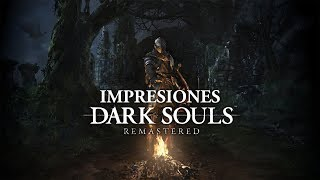 Impresiones: Dark Souls Remastered | 3GB