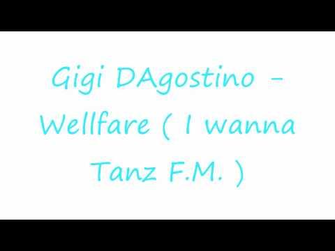 Gigi DAgostino - Wellfare ( I Wanna Tanz F.M. ) HD