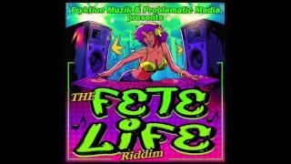 Fete Life Riddim Mix (DJ Triniboy)