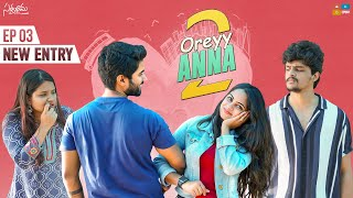 Oreyy Anna Web Series Season Two  Episode 3 -New Entry  Satyabhama  Tamada Media