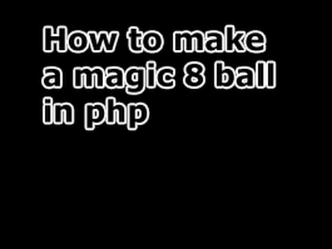How to create a random 8 ball program with php, jquery, css and html